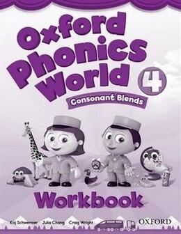 Book Oxford Phonics World: Level 4 Workbook: Consonant Blends by Koj Schwermer