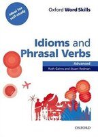 Oxford Word Skills: Advanced Idioms and Phrasal Verbs Student Book with Key: Learn and practise…