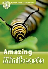 Book Oxford Read and Discover: Level 3 - 600 Headwords Amazing Minibeasts by Hazel Geatches