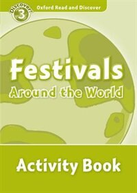 Book Oxford Read and Discover: Level 3 - 600 Headwords Festivals Around the World Activity Book by Hazel Geatches
