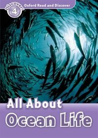 Book Oxford Read and Discover: Level 4 - 750 Headwords All About Ocean Life by Hazel Geatches