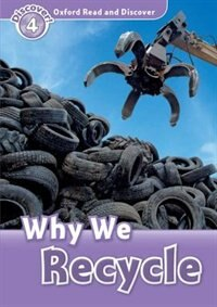 Book Oxford Read and Discover: Level 4 - 750 Headwords Why We Recycle by Hazel Geatches
