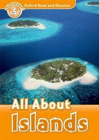 Book Oxford Read and Discover: Level 5 - 900 headwords All About Islands by Hazel Geatches