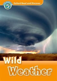 Book Oxford Read and Discover: Level 5 - 900 Headwords Wild Weather Audio CD Pack by Hazel Geatches