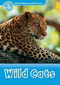 Book Oxford Read and Discover: Level 1 Wild Cats by Hazel Geatches