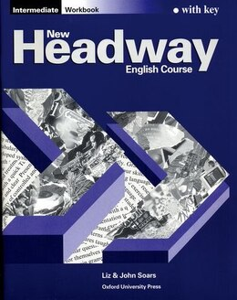 Book New Headway English Course: Intermediate Workbook (with Key): with Key by John and Liz Soars