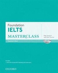 Foundation IELTS Masterclass: Teachers Pack