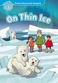 Book Oxford Read and Imagine: Level 1 On Thin Ice by Oxford