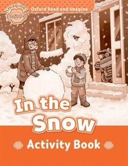 Book Oxford Read and Imagine: Beginner In the Snow Activity Book by Oxford