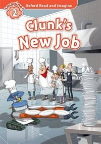Book Oxford Read and Imagine: Level 2 Clunks New Job by Oxford
