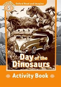 Book Oxford Read and Imagine: Level 5 Day of the Dinosaurs Activity Book by Oxford