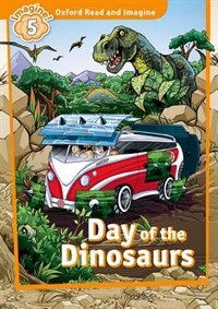 Book Oxford Read and Imagine: Level 5 Day of the Dinosaurs by Oxford