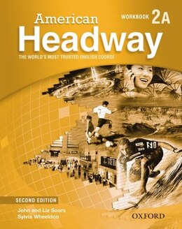 Book American Headway Second Edition: Level 2 Split Workbook A by Liz Soars