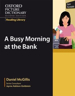 Book Oxford Picture Dictionary, Second Edition: Civics Reading Library A Busy Morning at the Bank by Jayme Adelson-Goldstein