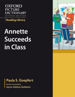 Book Oxford Picture Dictionary, Second Edition: Academics Reading Library Annette Succeeds in Class by Jayme Adelson-Goldstein