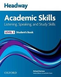 Headway Academic Skills: 3 Listening, Speaking, and Study Skills Students Book