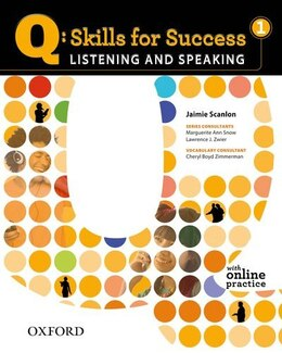 Book Q Skills for Success: Listening and Speaking 1 Student Book with Online Practice by Jaimie Scanlon