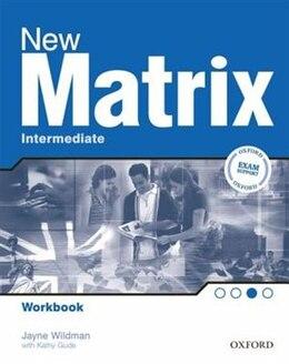Book New Matrix: Intermediate Workbook by Jayne Wildman