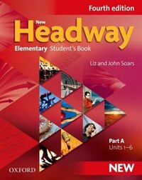 New Headway Fourth Edition: Elementary Students Book A: General English for adults