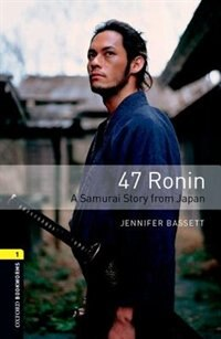 Oxford Bookworms Library: Stage 1 47 Ronin Audio CD Pack