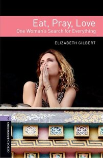 Oxford Bookworms Library: Stage 4 Eat Pray Love Audio CD Pack