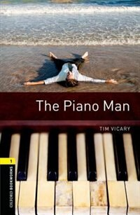 Oxford Bookworms Library: Stage 1 The Piano Man