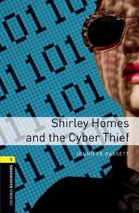 Book Oxford Bookworms Library: Stage 1 Shirley Homes and the Cyber Theif by Jennifer Bassett