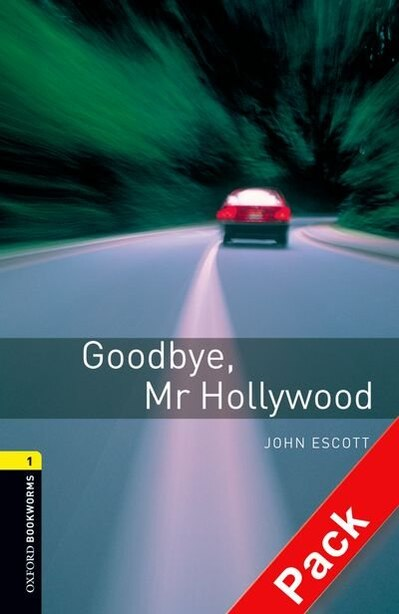 Oxford Bookworms Library, New Edition: Level 1 (400 headwords) Goodbye, Mr Hollywood Audio CD Pack by Jennifer Bassett