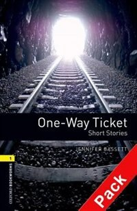 Book Oxford Bookworms Library, New Edition: Level 1 (400 headwords) One-Way Ticket Audio CD Pack by Jennifer Bassett