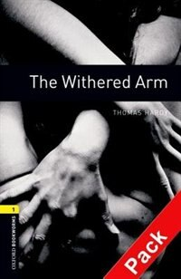 Book Oxford Bookworms Library, New Edition: Level 1 (400 headwords) The Withered Arm Audio CD Pack by Jennifer Bassett