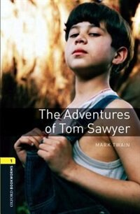 Book Oxford Bookworms Library, New Edition: Level 1 (400 headwords) The Adventures of Tom Sawyer… by Jennifer Bassett