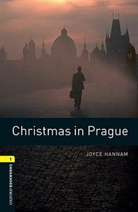 Book Oxford Bookworms Library, New Edition: Level 1 (400 headwords) Christmas in Prague: HUMAN INTEREST by Jennifer Bassett