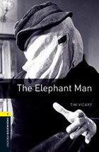 Oxford Bookworms Library, New Edition: Level 1 (400 headwords) The Elephant Man: TRUE STORIES