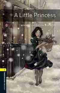Oxford Bookworms Library, New Edition: Level 1 (400 headwords) A Little Princess: HUMAN INTEREST by Jennifer Bassett