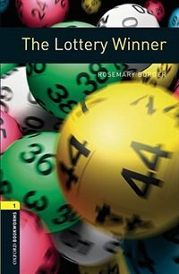 Book Oxford Bookworms Library, New Edition: Level 1 (400 headwords) The Lottery Winner: HUMAN INTEREST by Jennifer Bassett