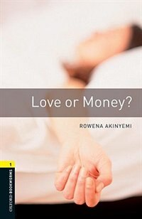 Book Oxford Bookworms Library, New Edition: Level 1 (400 headwords) Love or Money?: CRIME and MYSTERY by Jennifer Bassett