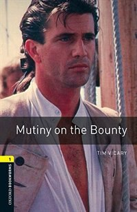 Book Oxford Bookworms Library, New Edition: Level 1 (400 headwords) Mutiny on the Bounty: TRUE STORIES by Jennifer Bassett