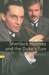 Book Oxford Bookworms Library, New Edition: Level 1 (400 headwords) Sherlock Holmes and the Dukes Son by Jennifer Bassett