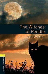 Oxford Bookworms Library, New Edition: Level 1 (400 headwords) The Witches of Pendle by Jennifer Bassett