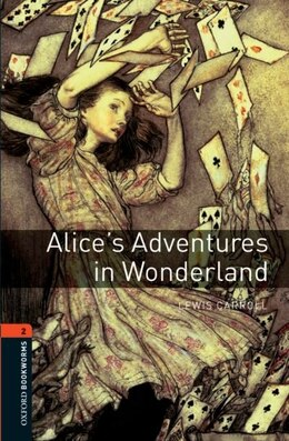 Book Oxford Bookworms Library, New Edition: Level 2 (700 headwords) Alices Adventures in Wonderland by Jennifer Bassett