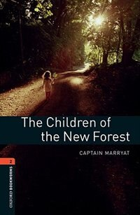 Book Oxford Bookworms Library, New Edition: Level 2 (700 headwords) The Children of the New Forest by Jennifer Bassett