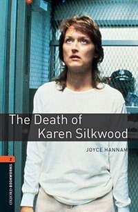Book Oxford Bookworms Library, New Edition: Level 2 (700 headwords) The Death of Karen Silkwood by Jennifer Bassett
