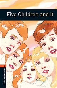 Book Oxford Bookworms Library, New Edition: Level 2 (700 headwords) Five Children and It by Jennifer Bassett
