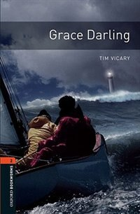 Book Oxford Bookworms Library, New Edition: Level 2 (700 headwords) Grace Darling by Jennifer Bassett