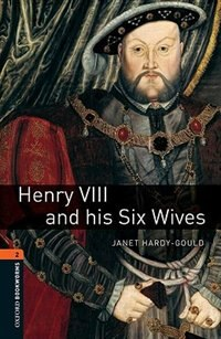 Book Oxford Bookworms Library, New Edition: Level 2 (700 headwords) Henry VIII and His Six Wives by Jennifer Bassett