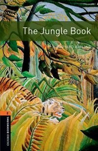 Oxford Bookworms Library, New Edition: Level 2 (700 headwords) The Jungle Book by Rudyard Kipling