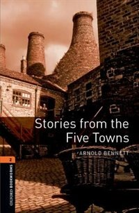 Book Oxford Bookworms Library, New Edition: Level 2 (700 headwords) Stories from the Five Towns by Jennifer Bassett