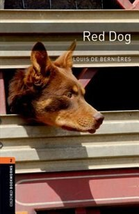 Book Oxford Bookworms Library: Stage 2 (700 Headwords) Red Dog by Louis De Bernieres