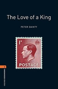 Book Oxford Bookworms Library, New Edition: Level 2 (700 headwords) The Love of A King by Jennifer Bassett
