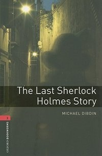 Book Oxford Bookworms Library, New Edition: Level 3 (1,000 headwords) The Last Sherlock Holmes Story by Jennifer Bassett